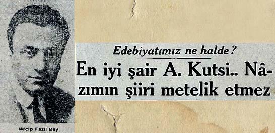 En iyi şair A. Kutsi..Nazımın şiiri metelik etmez