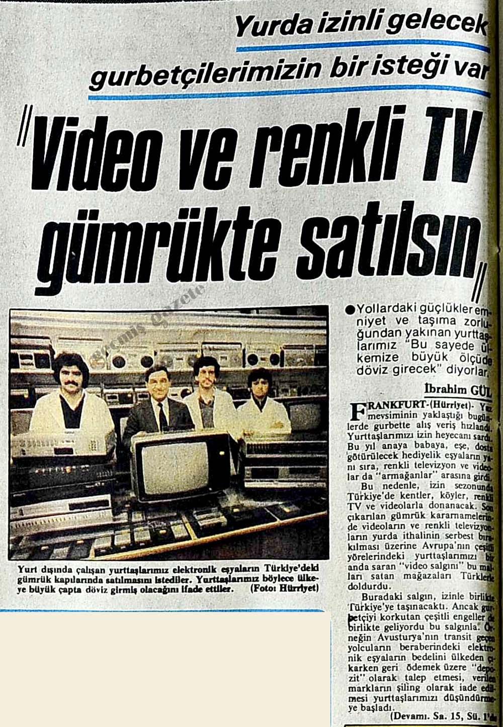 """""""Video ve renkli TV gümrükte satılsın"""""""