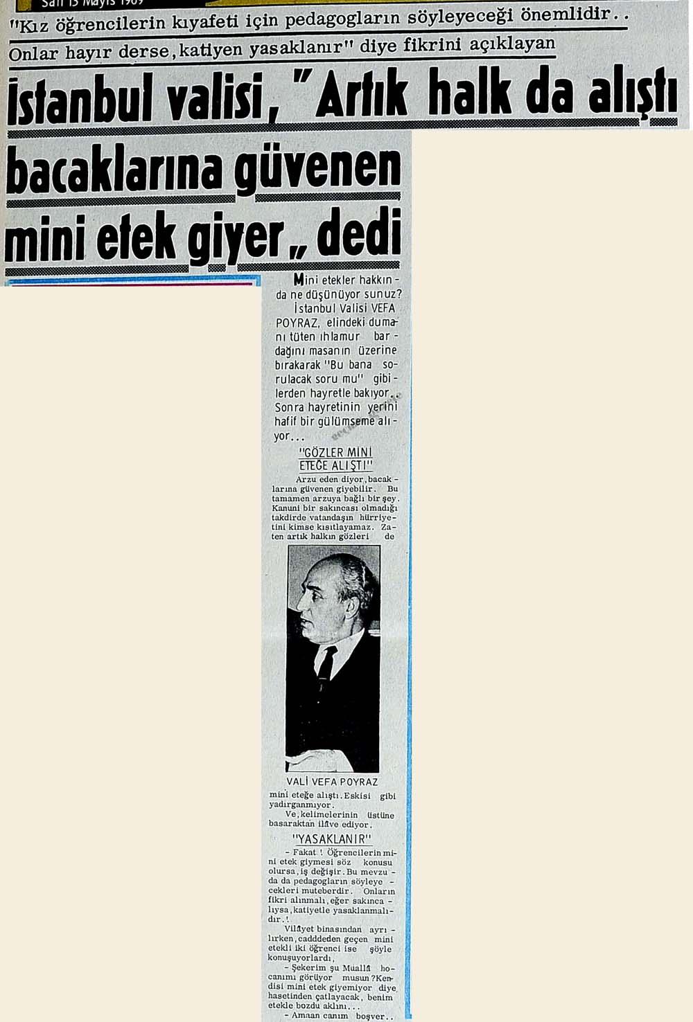 """İstanbul valisi, """"Artık halk da alıştı bacaklarına güvenen mini etek giyer"""" dedi"""