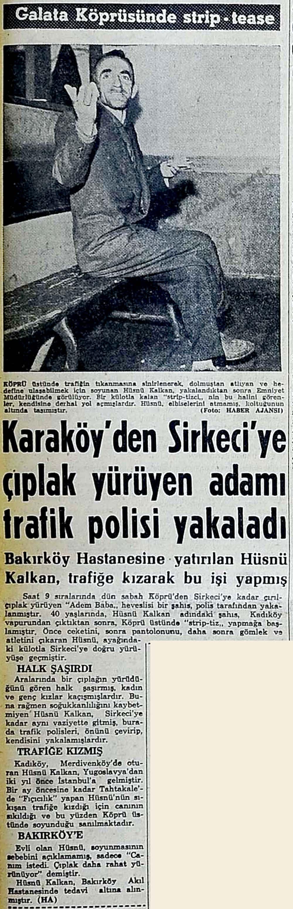 Karaköy'den Sirkeci'ye çıplak yürüyen adamı trafik polisi yakaladı
