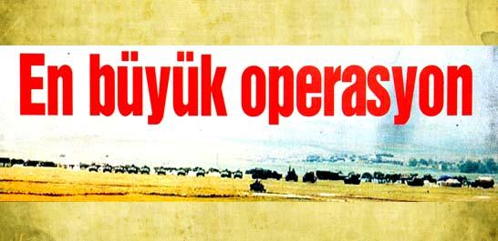 En büyük operasyon