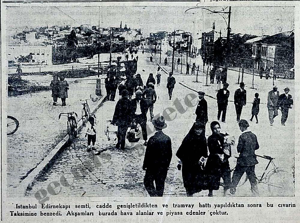 İstanbul Edirnekapı semti, tramvay yapıldıktan sonra bu cıvarın Taksimine benzedi