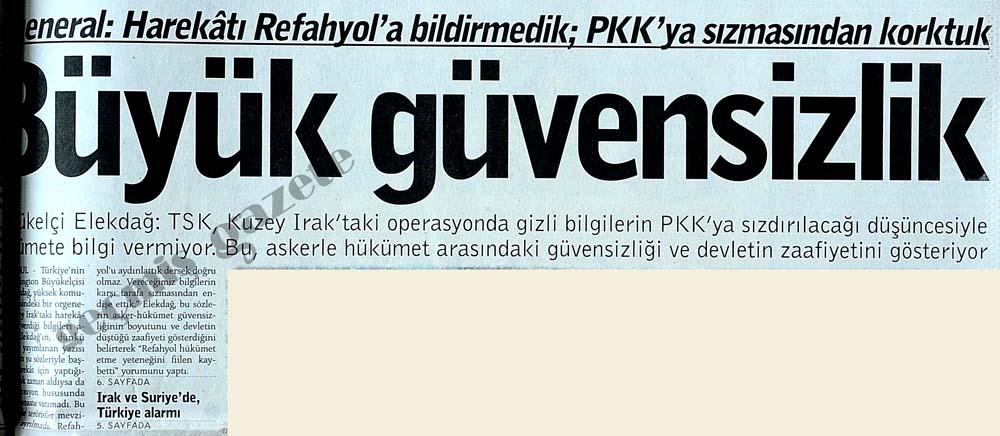 Harekatı Refahyol'a bildirmedik; PKK'ya sızmasından korktuk
