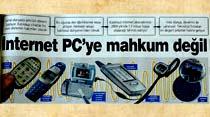 İnternet PC'ye mahkum değil