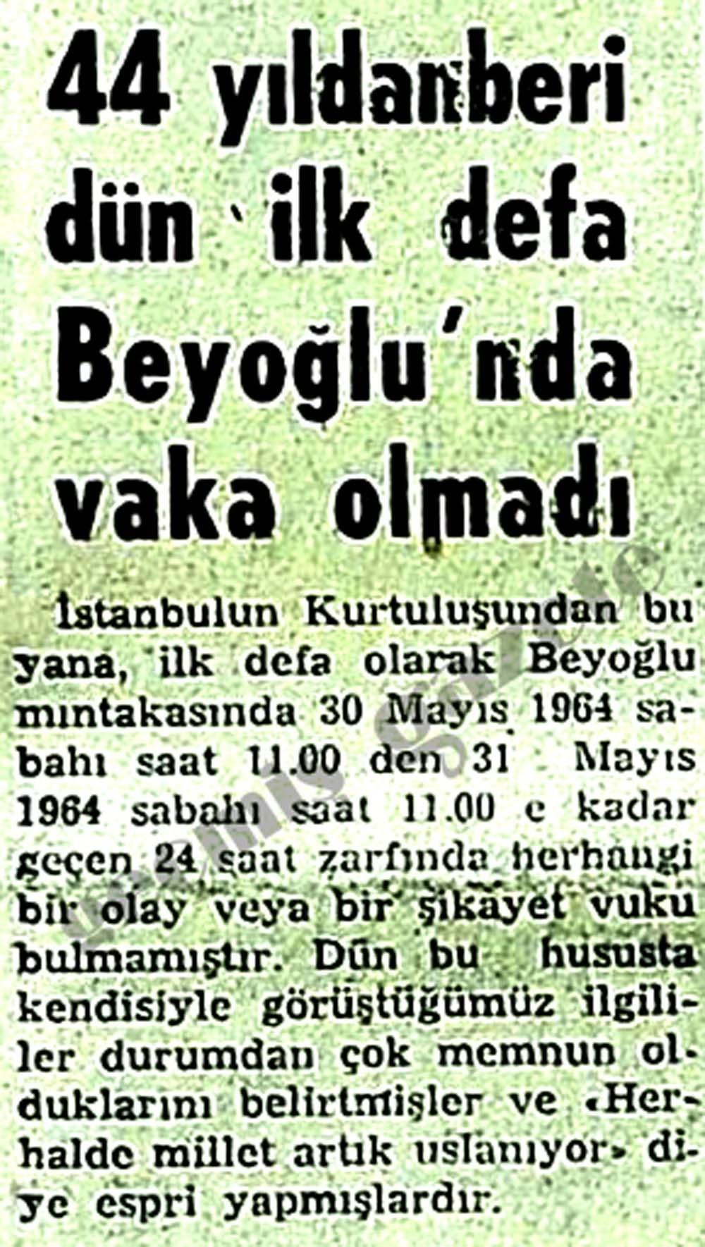 44 yıldanberi dün ilk defa Beyoğlu'nda vaka olmadı