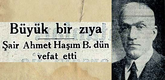 Şair Ahmet Haşim B. dün vefat etti
