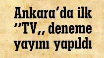 """Ankara'da ilk """"TV"""" deneme yayını yapıldı"""