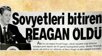 Sovyetleri bitiren Reagan öldü