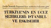 Türkiye'nin en ucuz şehirleri: İstanbul ve Eskişehir