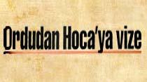 Ordudan Hoca'ya vize