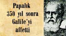 Papalık 350 yıl sonra Galile'yi affetti