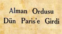 Alman Ordusu Dün Paris'e Girdi