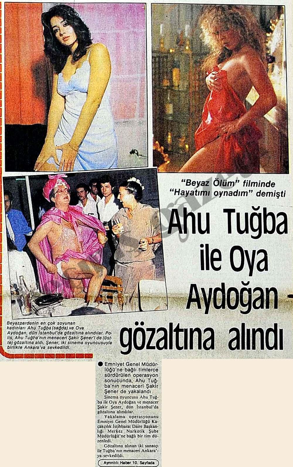 Ahu Tuğba ile Oya Aydoğan gözaltına alındı