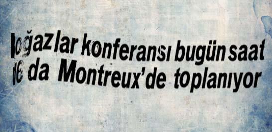 Boğazlar konferansı Montreux'de toplanıyor