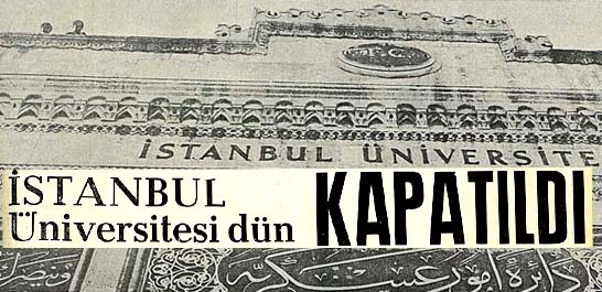 İstanbul Üniversitesi dün kapatıldı