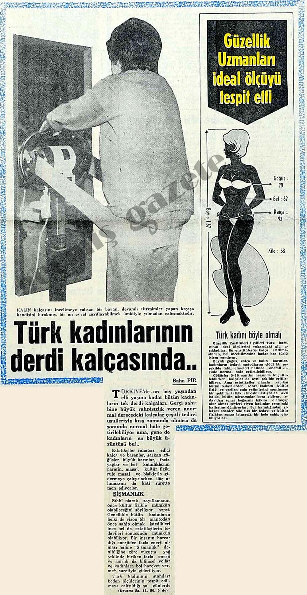 Türk kadınlarının derdi kalçasında..