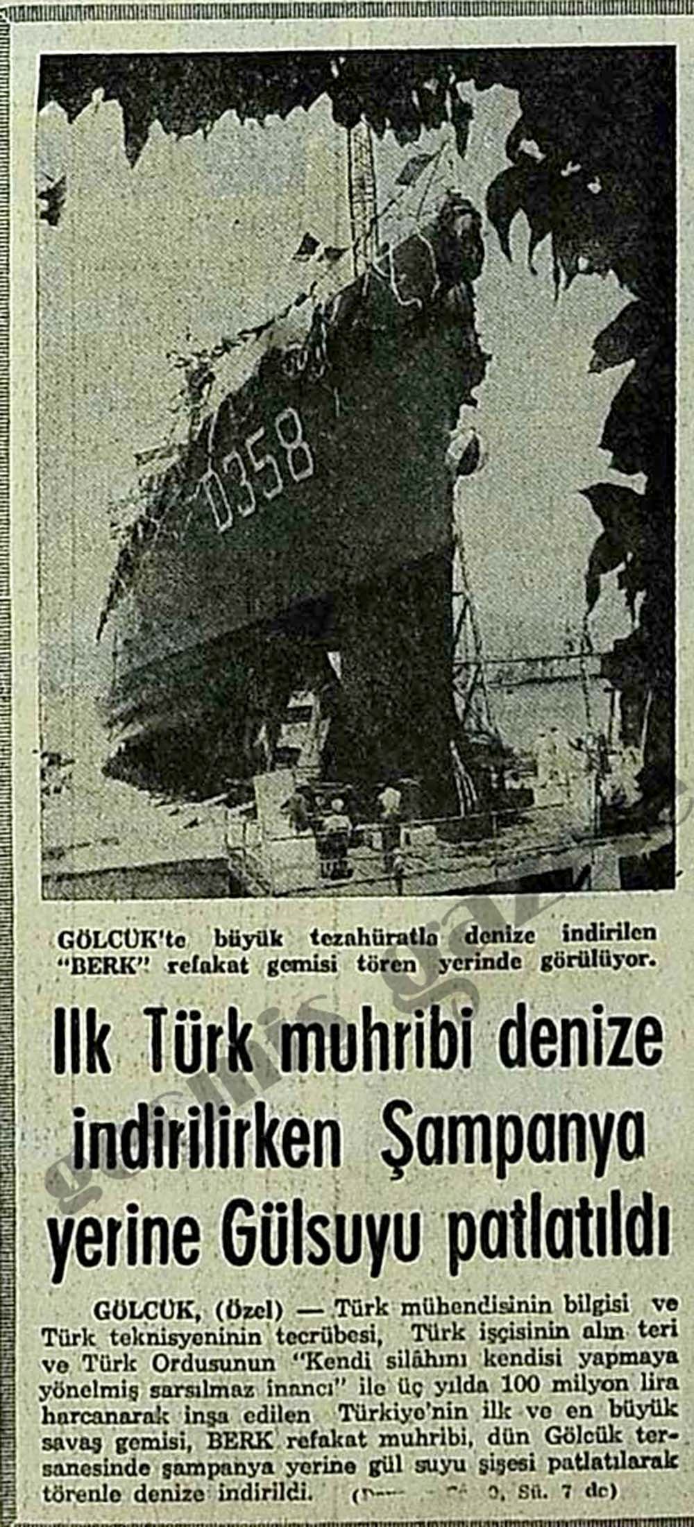 İlk Türk muhribi denize indirilirken Şampanya yerine Gülsuyu patlatıldı