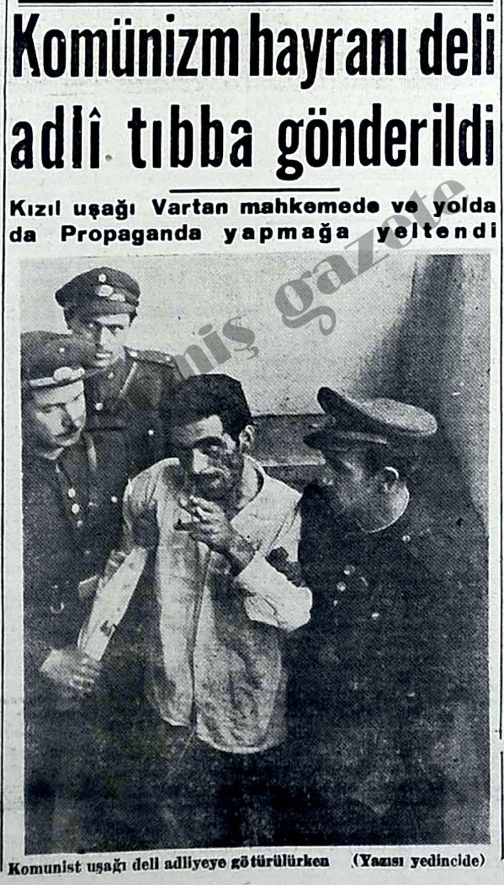 Komünizm hayranı deli adli tıbba gönderildi