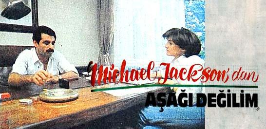 Michael Jackson'dan aşağı değilim