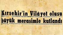 Kırşehir'in Vilayet oluşu büyük merasimle kutlandı