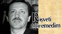 Recep Tayyip Erdoğan: Rüşveti bitiremedim