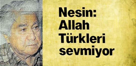 Allah Türkleri sevmiyor