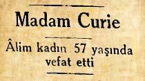 Alim kadın Madam Curie 57 yaşında vefat etti
