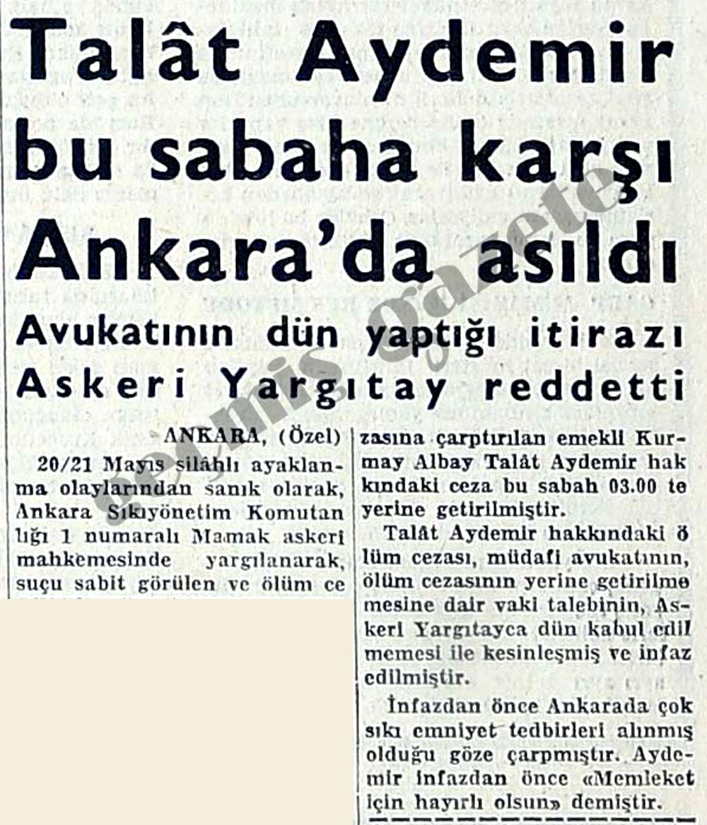 Talat Aydemir bu sabaha karşı Ankara'da asıldı