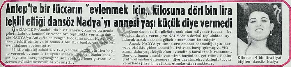 Antep'te bir tüccarın kilosuna dört bin lira teklif ettiği dansöz Nadya'yı annesi yaşı küçük diye vermedi