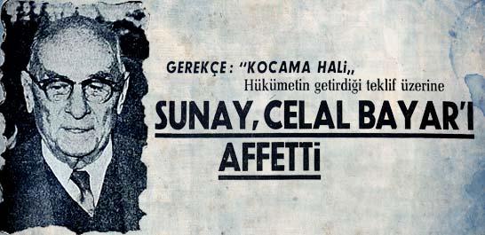 Sunay, Celal Bayar'ı affetti