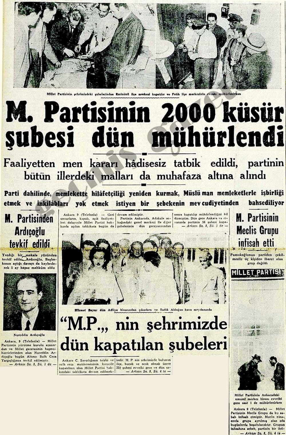 M. Partisinin 2000 küsür şubesi dün mühürlendi.