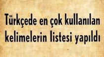 Türkçede en çok konuşulan kelimelerin listesi yapıldı