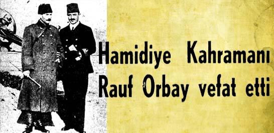 Hamidiye Kahramanı Rauf Orbay vefat etti
