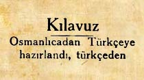 Klavuz Osmanlıcadan Türkçeye hazırlandı, türkçeden osmanlıcaya olan basılıyor