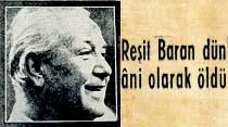 Reşit Baran dün ani olarak öldü