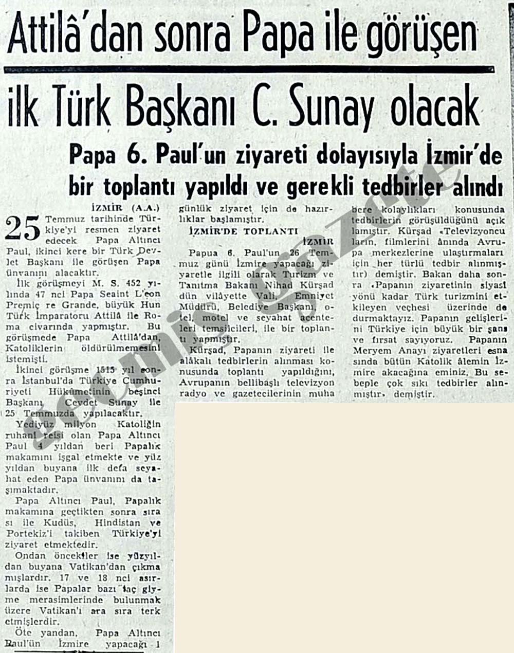 Atilla'dan sonra Papa ile görüşen ilk Türk Başkanı C. Sunay olacak