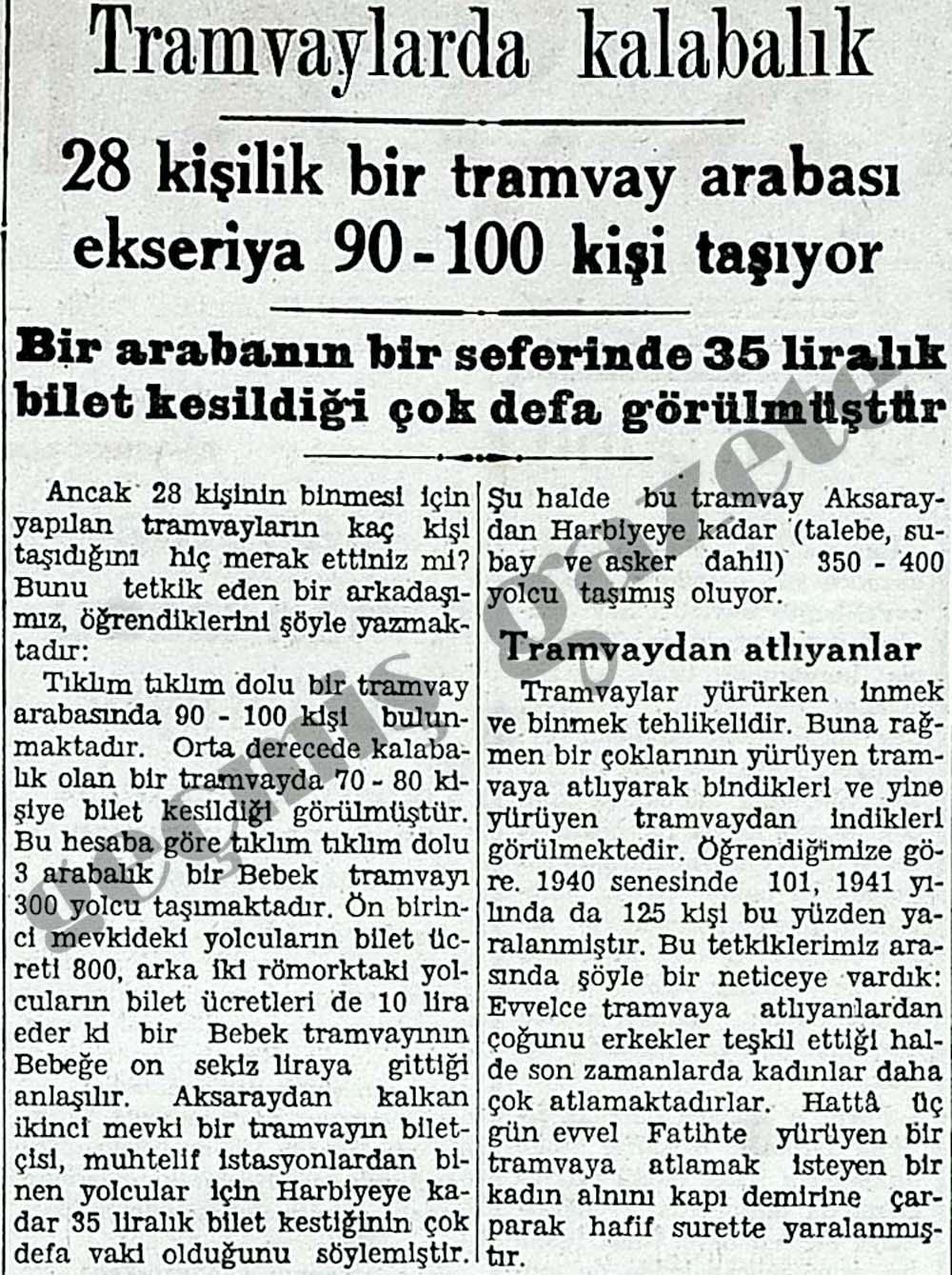 28 kişilik bir tramvay arabası ekseriya 90-100 kişi taşıyor