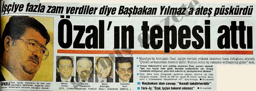 Özal'ın tepesi attı işçiye fazla zam verdiler diye Başbakan Yılmaz'a ateş püskürdü