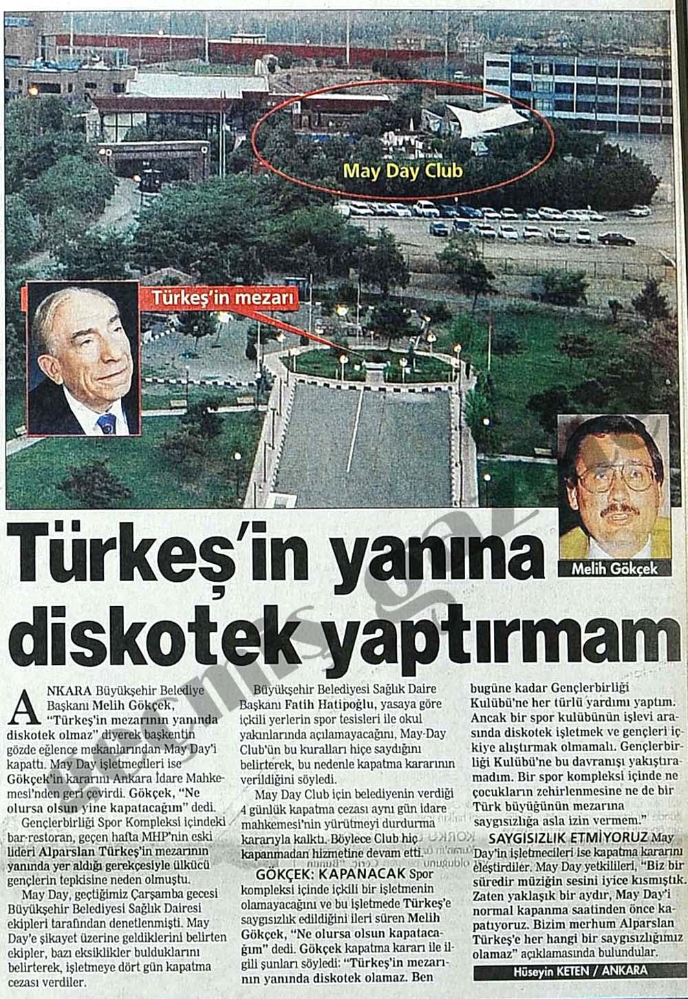 Melih Gökçek: Türkeş'in yanına diskotek yaptırmam