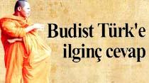 Budist Türk'e ilginç cevap
