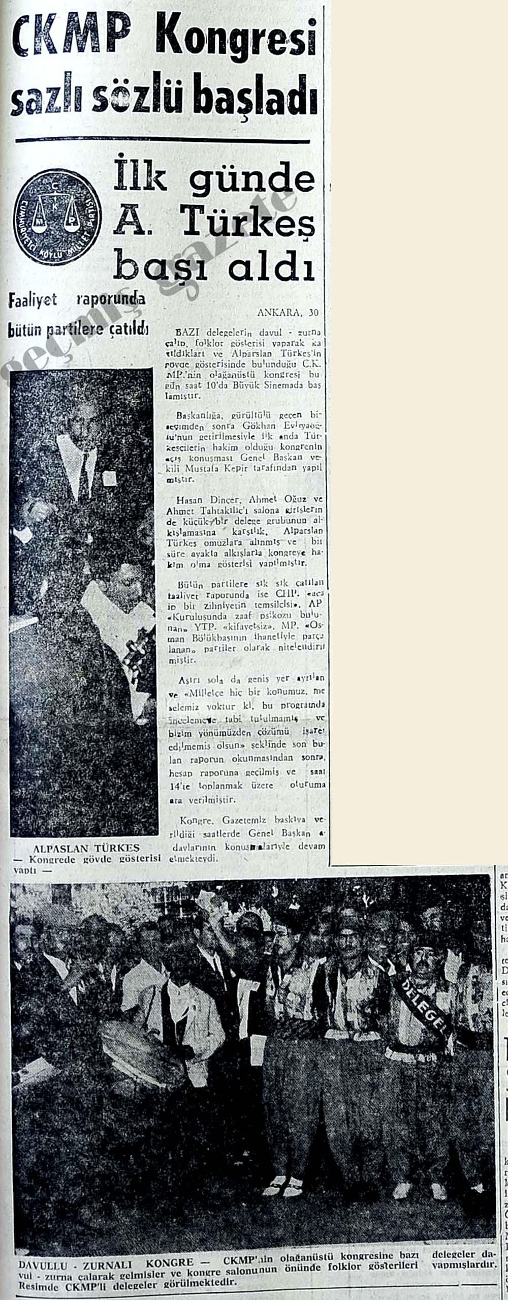 CKMP Kongresi sazlı sözlü başladı ilk günde A.Türkeş başı aldı