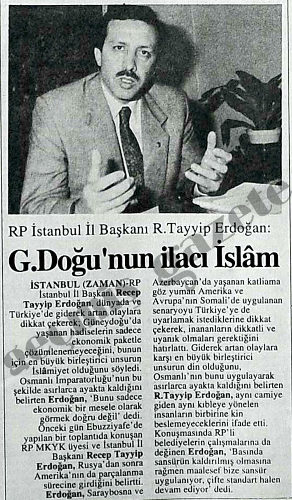 RP İstanbul İl Başkanı R. Tayyip Erdoğan: G. Doğu'nun ilacı İslam