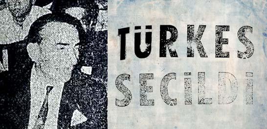 Türkeş seçildi