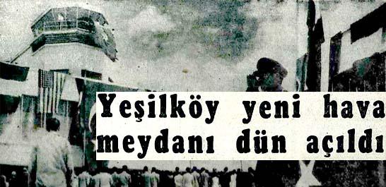 Yeşilköy yeni hava meydanı dün açıldı