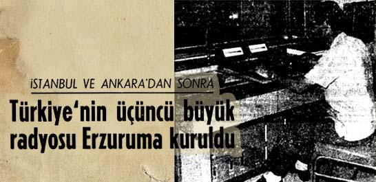 Türkiye'nin üçüncü büyük radyosu Erzuruma kuruldu