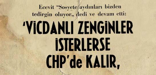 """Ecevit """"Sosyete aydınları bizden tedirgin oluyor"""""""
