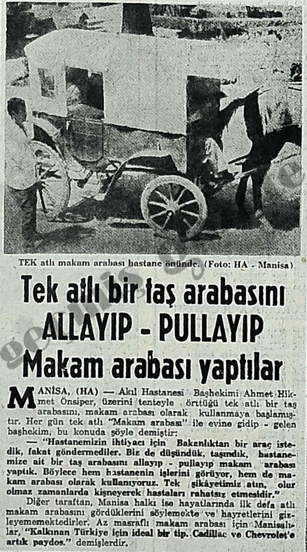 Tek atlı bir taş arabasını Allayıp-Pullayıp Makam arabası yaptılar