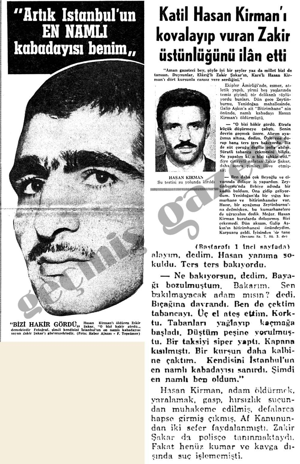 Katil Hasan Kirman'ı kovalayıp vuran Zakir üstünlüğünü ilan etti