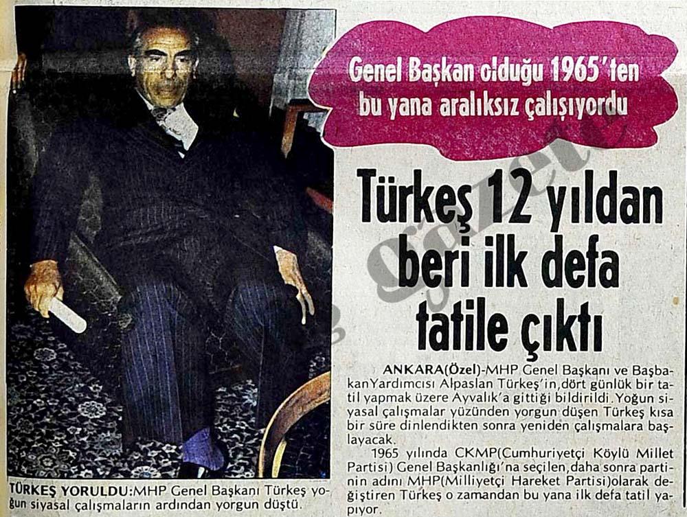 Türkeş 12 yıldan beri ilk defa tatile çıktı