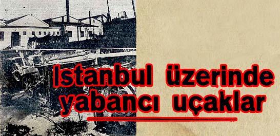 İstanbul üzerinde yabancı uçaklar